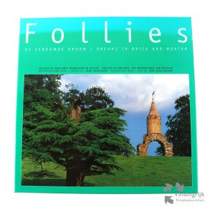 Follies - De gebouwde Droom / Dream in Brick and Mortar