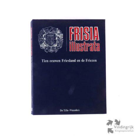 Frisia Illustrata, Tien eeuwen Friesland en de Friezen is een verzameling van 15 delen welke maandelijks werden uitgegeven in de periode 1983-85. De delen zitten in een linnen verzamelband en zijn uitgegeven door uitgeverij De Tille-Waanders te Zwolle.