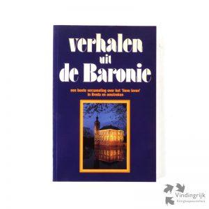 """Verhalen uit de Baronie bestaat uit een selectie van ingezonden verhalen naar aanleiding van een oproep door dagblad de Stem in oktober 1987 en bevat een bonte verzameling over het """"lieve leven""""in Breda en omstreken"""
