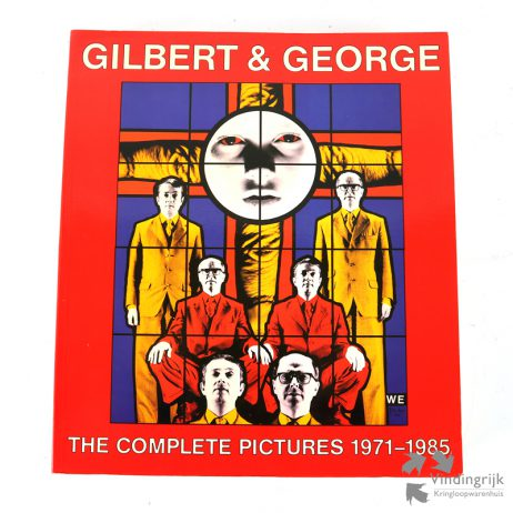 Gilbert & George - The complete pictures 1971-1985 carter ratcliff