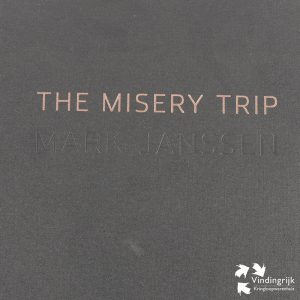The Misery Trip Mark Janssen